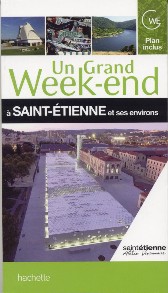 Un grand Week-end à Saint-Étienne