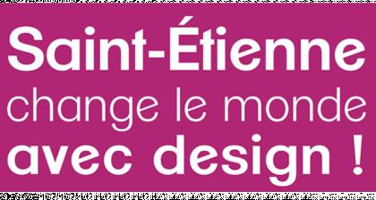 Saint-Étienne change le monde avec design