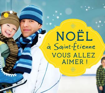 Noël à Saint-Étienne vous allez aimer !